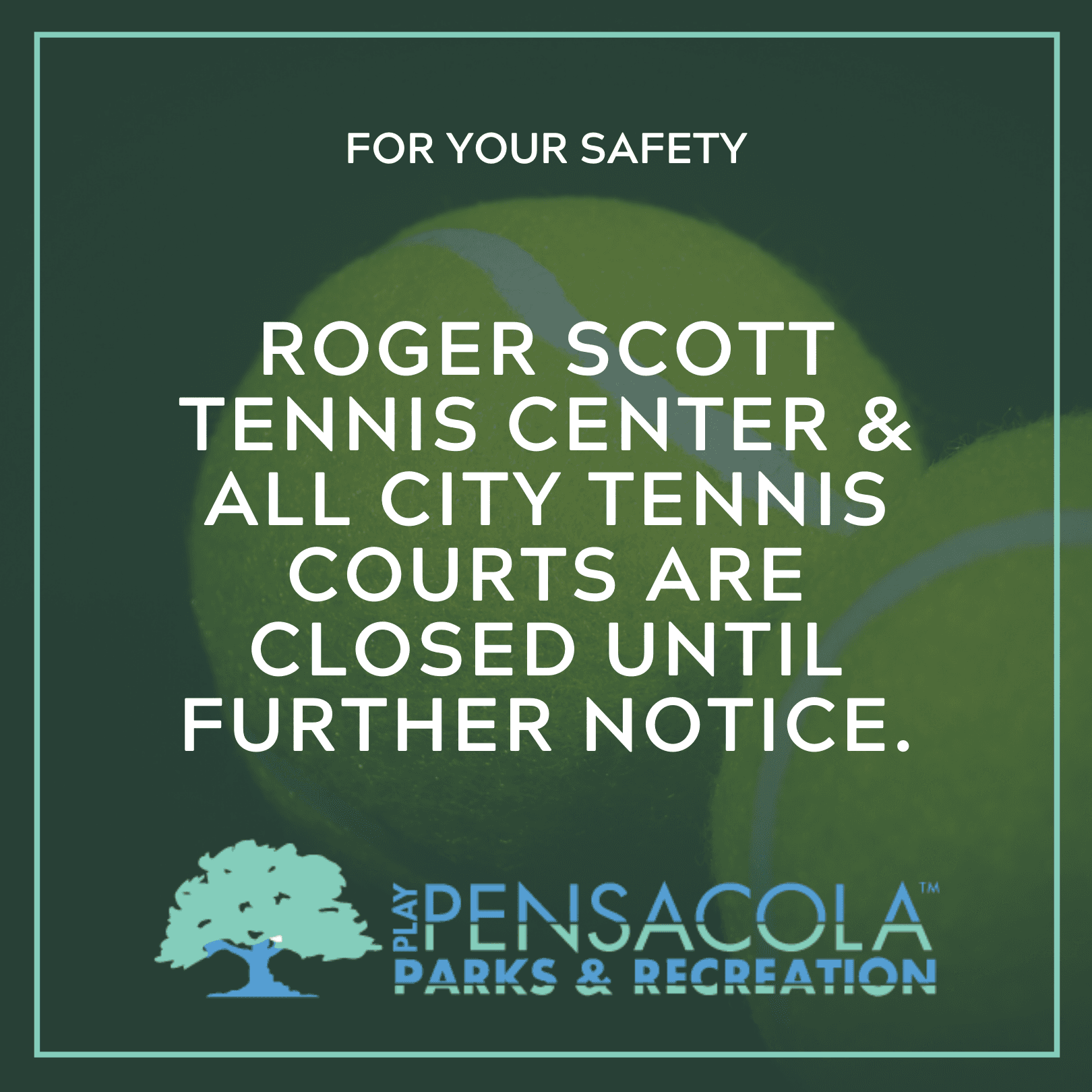 For your safety: Roger Scott Tennis Center and all city tennis courts are closed until further notic